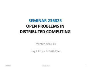 SEMINAR 236825  OPEN PROBLEMS IN  DISTRIBUTED COMPUTING