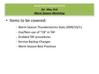 AVIATION PRESENTATION  for  May 2nd Warm Season Workshop