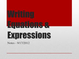 Writing Equations & Expressions