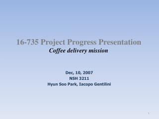 16-735 Project Progress Presentation Coffee delivery mission