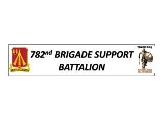 782 nd  BRIGADE SUPPORT BATTALION