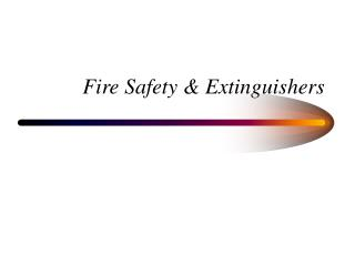 Fire Safety  Extinguishers