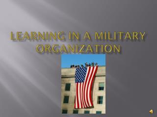 Learning in a military organization