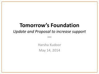 Tomorrow's Foundation   Update and Proposal to increase support ---