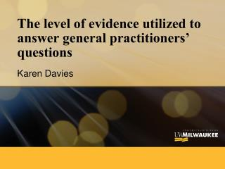 The level of evidence utilized to answer general practitioners' questions