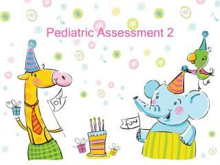 Pediatric Assessment 2