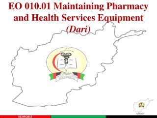 EO  010.01 Maintaining Pharmacy and Health Services Equipment (Dari)