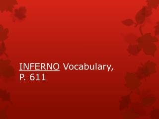 INFERNO  Vocabulary,  P. 611