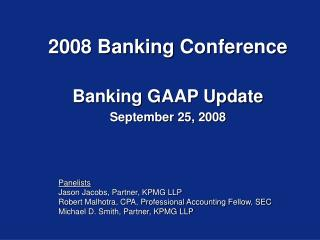2008 Banking Conference  Banking GAAP Update September 25, 2008
