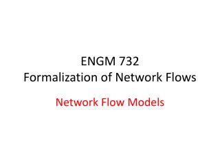 ENGM 732 Formalization of Network Flows