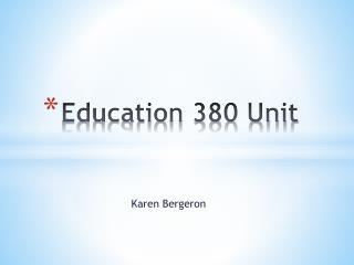 Education 380 Unit