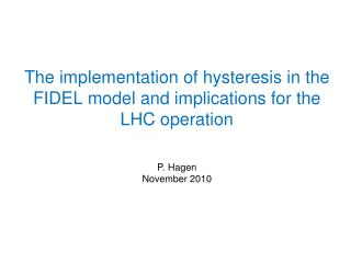 The implementation of hysteresis in the FIDEL model and implications for the LHC operation
