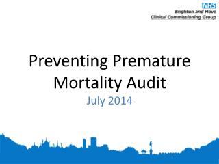 Preventing Premature Mortality Audit  July 2014