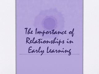 The Importance of Relationships in Early Learning