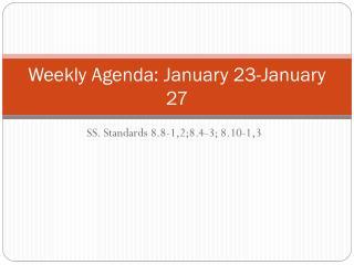Weekly Agenda: January 23-January 27