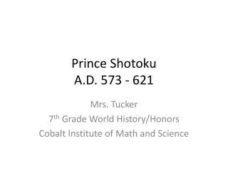 Prince  Shotoku A.D. 573 - 621
