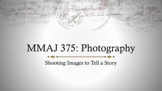 MMAJ 375: Photography