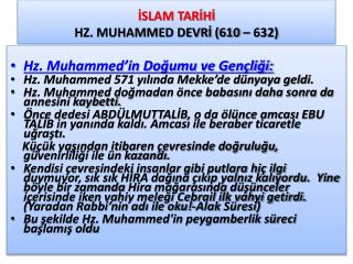 İSLAM TARİHİ HZ. MUHAMMED DEVRİ (610 – 632)