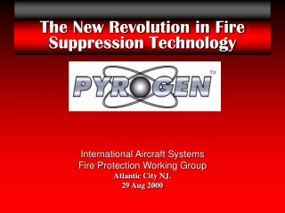 The New Revolution in Fire Suppression Technology