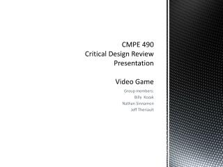 CMPE 490  Critical Design Review Presentation Video Game