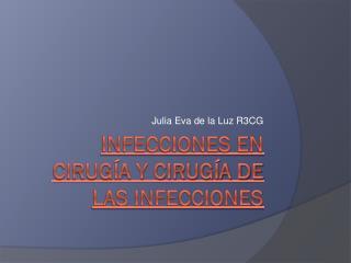 Infecciones en cirugía y cirugía de las infecciones