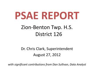 PSAE REPORT Zion-Benton Twp. H.S.  District 126 Dr. Chris Clark, Superintendent August 27, 2012