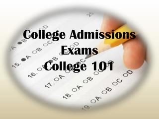 College Admissions  Exams   College 101
