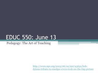 EDUC 550: June 13