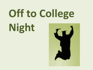 Off to College Night