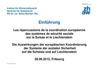 Institut für Wirtschaftsrecht Zentrum für Sozialrecht PD Dr.  iur . Silvia Bucher, RA
