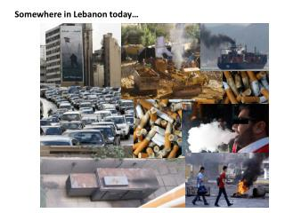 Somewhere in  Lebanon today …