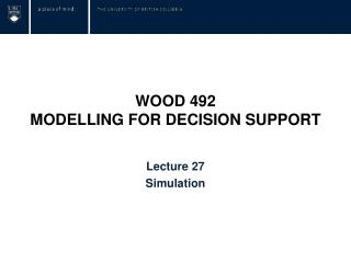 WOOD 492  MODELLING FOR DECISION SUPPORT