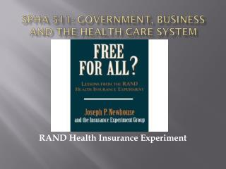 SPHA 511: Government, Business and the Health Care System