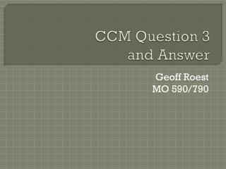 CCM  Question 3 and Answer