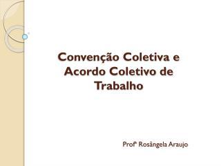 Convenção Coletiva e Acordo Coletivo de Trabalho