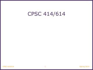 CPSC 414/614
