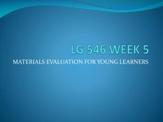 LG 546 WEEK 5