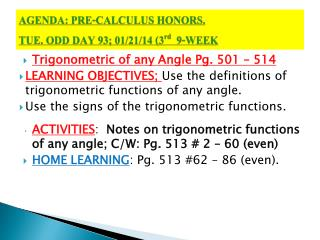AGENDA: PRE-CALCULUS HONORS. TUE. ODD DAY 93; 01/21/14 (3 rd 9-WEEK