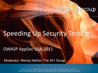 Speeding Up Security Testing OWASP AppSec USA 2011