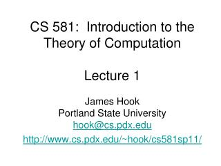 CS 581:  Introduction to the Theory of Computation Lecture 1