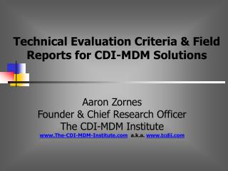 Aaron Zornes Founder  Chief Research Officer The CDI-MDM Institute The-CDI-MDM-Institute  a.k.a. tcdii
