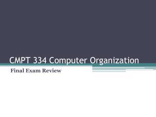 CMPT 334 Computer Organization