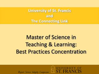 University of St. Francis  a nd  The Connecting Link