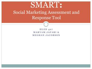 SMART : Social  Marketing Assessment and Response  Tool