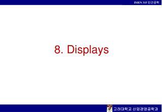 8. Displays