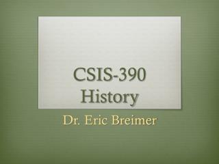 CSIS-390 History