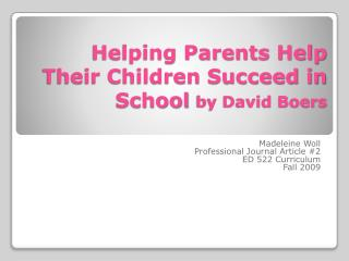 Helping Parents Help Their Children Succeed in School  by David Boers