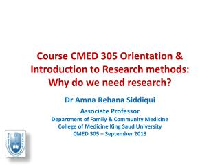Course CMED 305 Orientation & Introduction  to Research methods:  Why  do we need research?