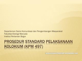 Prosedur Standard Pelaksanaan Kolokium (KPM 497)