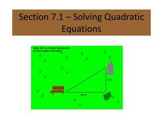 Section 7.1 – Solving Quadratic Equations
